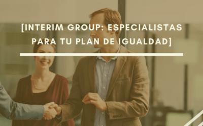 INTERIM GROUP: 20 años en RRHH para tu Plan de Igualdad