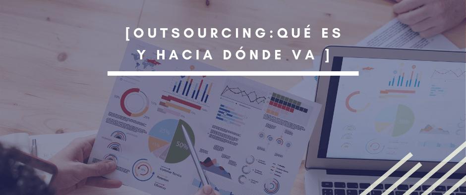 Outsourcing para empresas: qué es y hacia dónde va