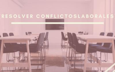 Cómo resolver conflictos laborales: la formación como solución