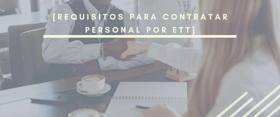 Requisitos para contratar por ett personal para tu empresa