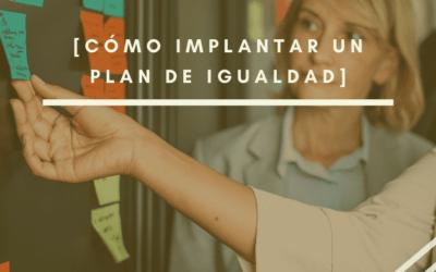 Cómo implantar un Plan de Igualdad