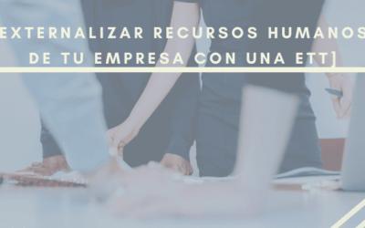 Externalizar Recursos Humanos, con una ETT