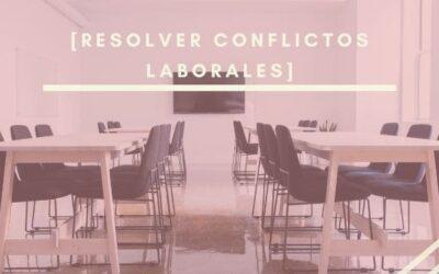 Resolver conflictos laborales: la formación como solución