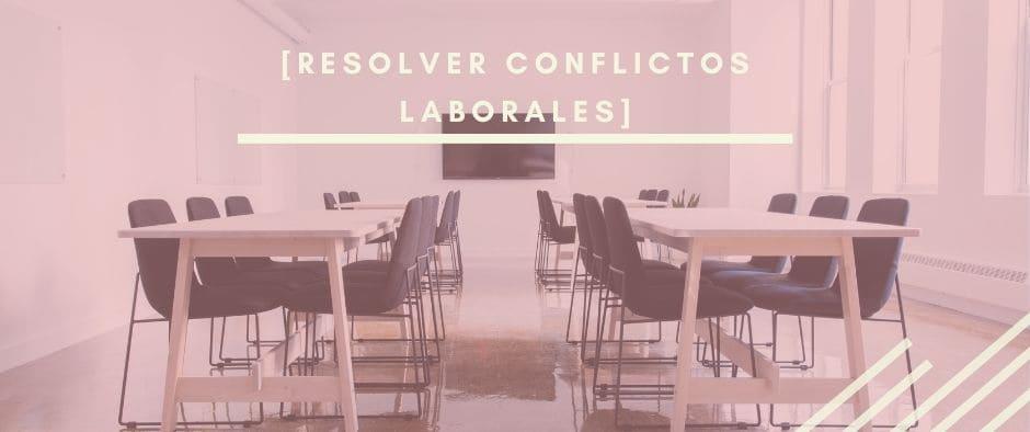 Resolver conflictos laborales_INTERIM-GROUP