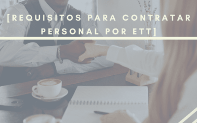 Requisitos para contratar personal por ETT
