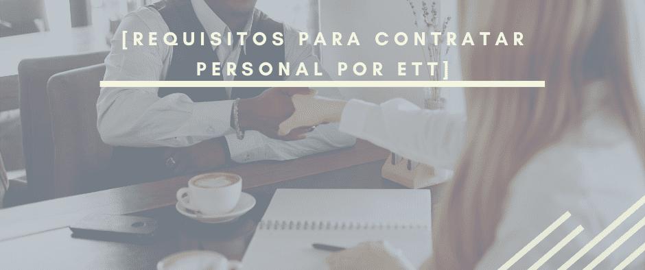 Requisitos para contratar por ett_Trabajo-temporal_INTERIM-GROUP
