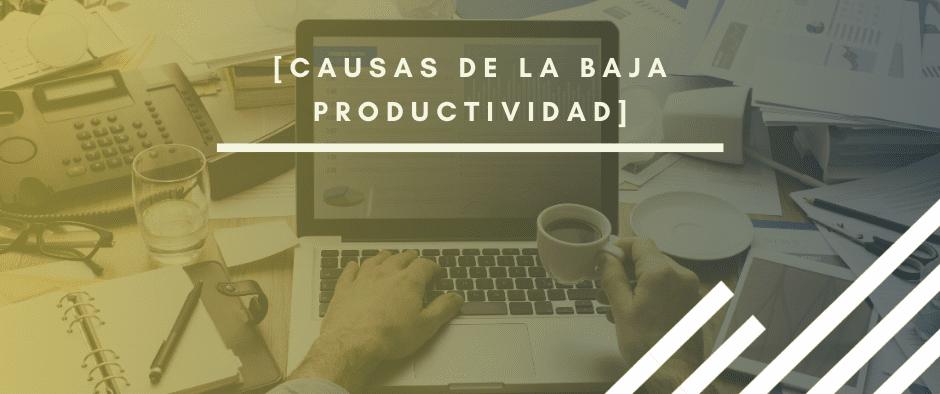 Baja productividad: ¿por qué mis equipos no cumplen los objetivos?