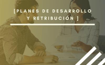 Plan de Carrera y Retribución para el Desarrollo de Talento