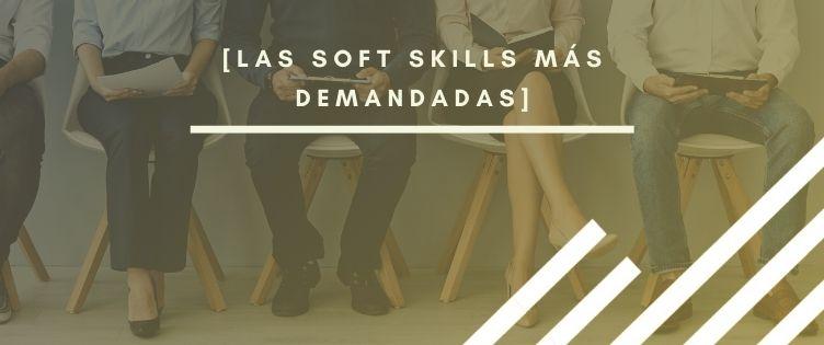 Las soft skills que necesitas para encontrar empleo