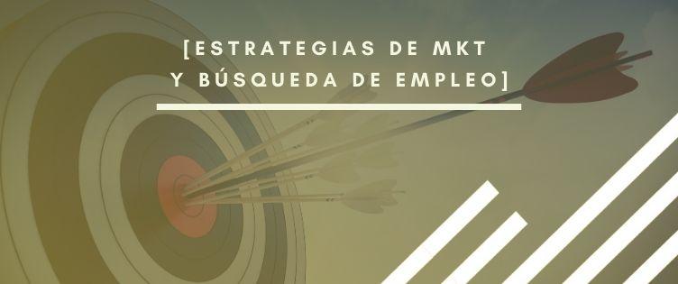 Estrategias de marketing para triunfar en tu búsqueda de empleo