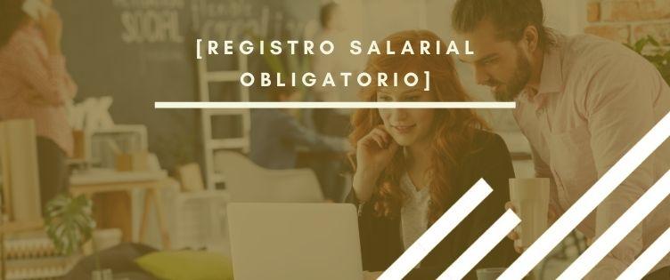 El registro salarial ya es obligatorio para las empresas españolas
