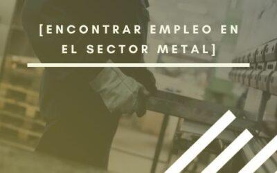 Sector Metal: perfiles más demandados y cómo encontrar empleo