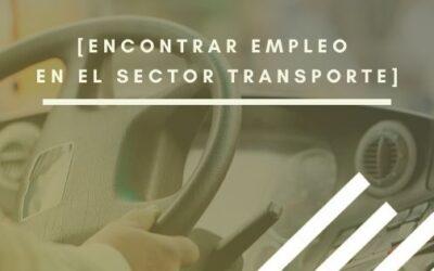 Sector transporte: perfiles más demandados y cómo encontrar empleo